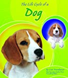 The Life Cycle of a Dog, Lisa Trumbauer, 0736811842