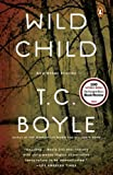 Wild Child: And Other Stories, T.C. Boyle, 0143118641