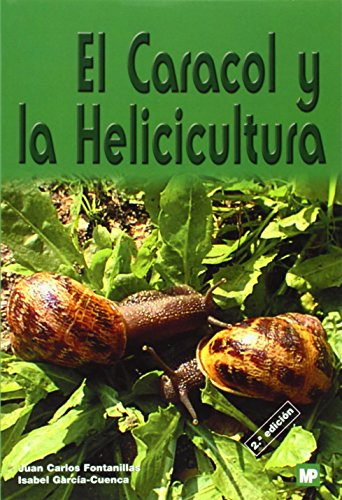 Descargar Libro El Caracol Y La Helicicultura Juan Carlos Fontanillas