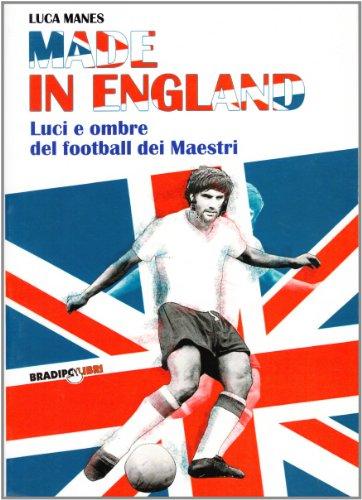 Made in England: Luci e ombre del football dei Maestri Luca Manes