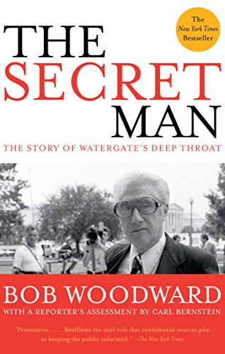 Book cover from The Secret Man: The Story of Watergates Deep Throat by Bob Woodward