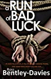 A Run of Bad Luck, Ross Bentley-Davies, 1479205141