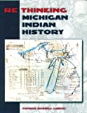 img - for Rethinking Michigan Indian History by Patrick Russell LeBeau (2005-08-04) book / textbook / text book
