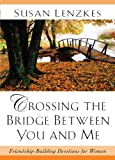Crossing the Bridge Between You and Me, Susan Lenzkes, 0929239830