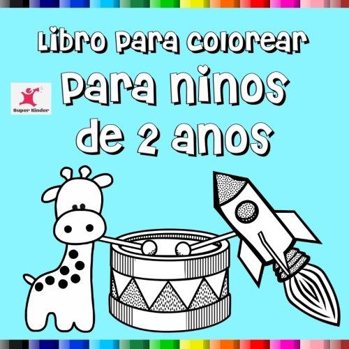 Libro Para Colorear Para Niños De 2 Años Amazones Super Kinder