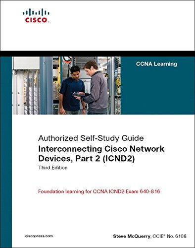 Interconnecting Cisco Network Devices, Part 2 (ICND2):...