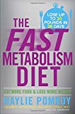 img - for The Fast Metabolism Diet: Eat More Food and Lose More Weight book / textbook / text book