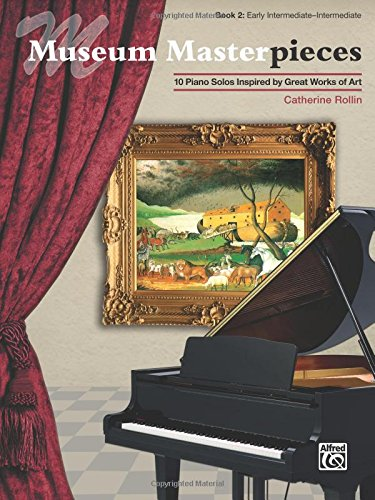Museum Masterpieces, Bk 2: 10 Piano Solos Inspired by Great Works of Art (Great Masterpieces Of Art)