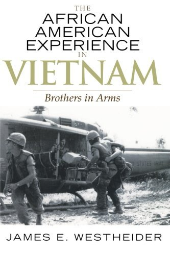 Books : The African American Experience in Vietnam: Brothers in Arms (The African American History Series) by James E. Westheider (2007-07-20)