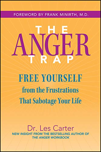 Download The Anger Trap: Free Yourself from the Frustrations that Sabotage Your Life PDF