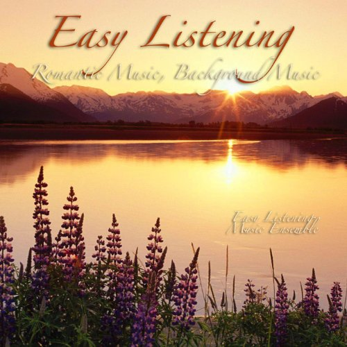 - Easy Listening - Romantic Music, Background Music