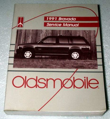 Oldsmobile Bravada Service Shop Manual (1991 Oldsmobile Bravada Service Manual (Complete Volume))
