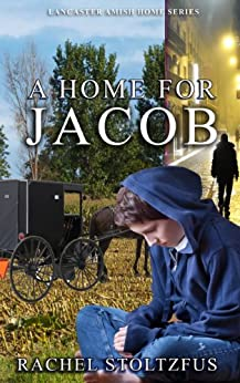 A Lancaster Amish Home For Jacob by [Stoltzfus, Rachel]