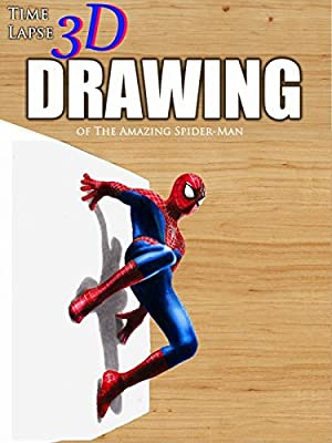 Clip: Time Lapse 3D Drawing of The Amazing Spider-Man