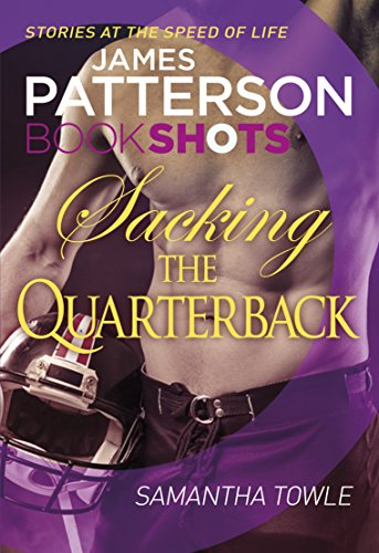 Sacking the Quarterback: BookShots by [Patterson, James, Towle, Samantha]