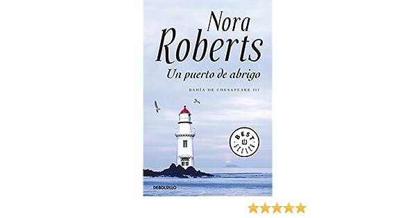 Un puerto de abrigo (Bahía de Chesapeake 3) (Spanish Edition) - Kindle edition by Nora Roberts. Literature & Fiction Kindle eBooks @ Amazon.com.