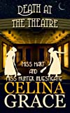 Death at the Theatre: Miss Hart and Miss Hunter Investigate: Book 2 (Volume 2)