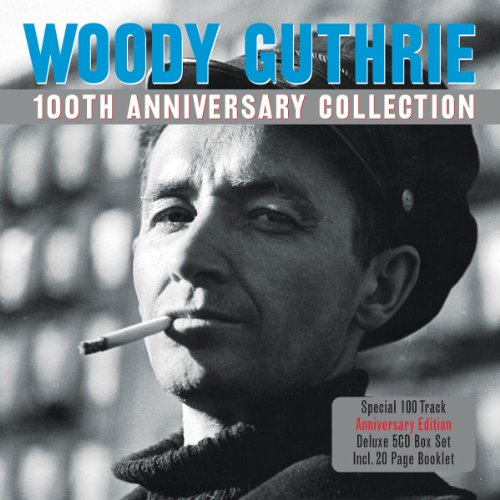 Woody Guthrie - 100th Anniversary Collection - Zortam Music