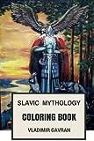 Slavic Mythology Coloring Book: Slavic Paganism, Slavic Languages and Slavic Folklore Inspired Adult Coloring Book (Coloring Book for Adults)