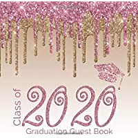 Class of 2020 Graduation Guest Book: FUN Pink Gold Memory Guestbook for Graduation Parties with write in Advice Lib Prompts for Guests PLUS  Blank ... (Graduation Party Guest Book Class Of 2020)