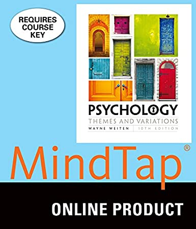 MindTap Psychology for Weiten's Psychology: Themes and Variations, 10th Edition