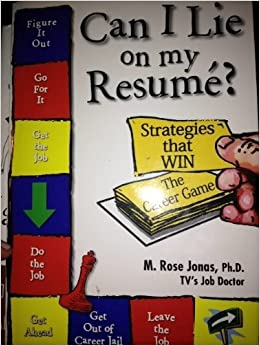 can i lie on my resume strategies that win the career game m