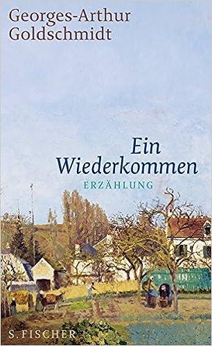 Georges-Arthur Goldschmidt: Ein Wiederkommen; schwule Texte alphabetisch nach Titeln