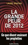 La grande peur de 2012 par Gratias