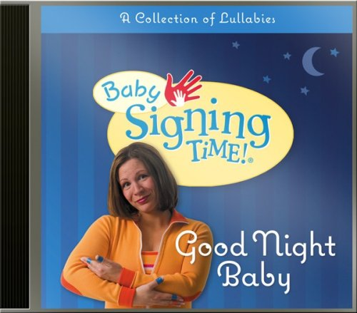 - Baby Signing Time! Good Night Baby: A Collection of Lullabies CD