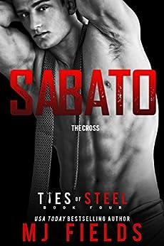 Sabato: The Cross: (An Italian Dominate Romance) (Ties of Steel Book 4) by [Fields, MJ]