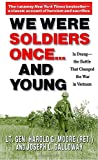 We Were Soldiers Once...and Young: Ia Drang - The Battle That Changed the War in Vietnam