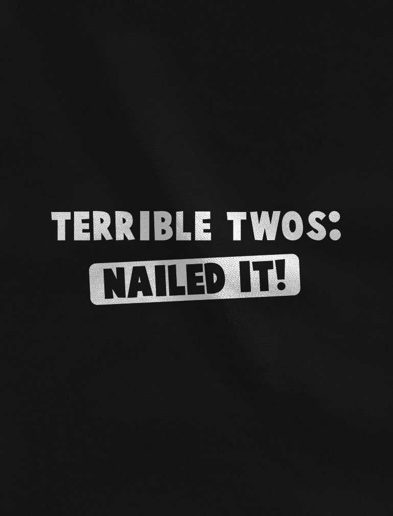 Terrible Twos Nailed It! 2nd Birthday Gift Toddler/Kids Girls' Fitted T-Shirt