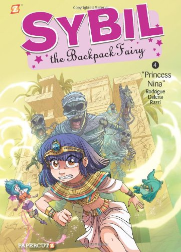 Graphic Backpack Fairy (Sybil the Backpack Fairy #4: Princess Nina (Sybil the Backpack Fairy Graphic Novels))