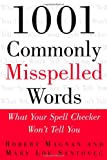 1001 Commonly Misspelled Words, Robert Magnan and Mary Lou Santovec, 007135736X