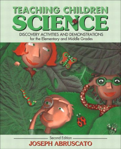 Teaching Children Science: Discovery Activities and Demonstrations for the Elementary and Middle Grades (2nd Edition)