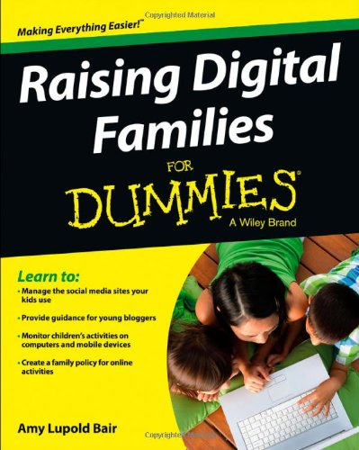 Raising Digital Families For Dummies Front Cover