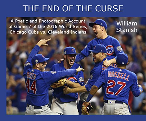 Fan Cleveland Indians Series - The End of the Curse: A Poetic and Photographic Account of Game 7 of the 2016 World Series, Chicago Cubs vs. Cleveland Indians