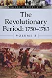 The Revolutionary Period, 1750-1783 9780737710410