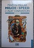 Milch, Speed und Alby Starvation