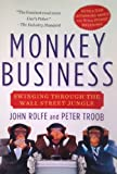 img - for Monkey Business: Swinging Through the Wall Street Jungle by John Rolfe (2001-04-01) book / textbook / text book