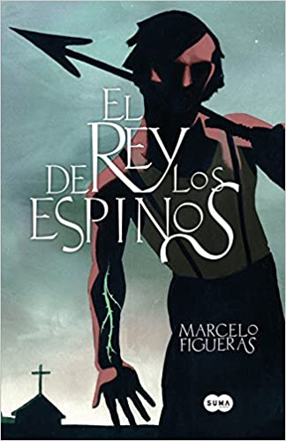 El rey de los espinos (Spanish Edition): Marcelo Figueras: 9788483656259: Amazon.com: Books