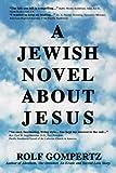 A Jewish Novel about Jesus, Rolf Gompertz, 059528437X