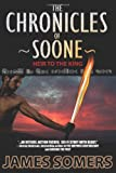 The Chronicles of Soone - Heir to the King, James Somers, 0978655125