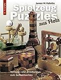 Spielzeug-Puzzles aus Holz: Vorlagen und Anleitungen zum Selbstmachen (HolzWerken)