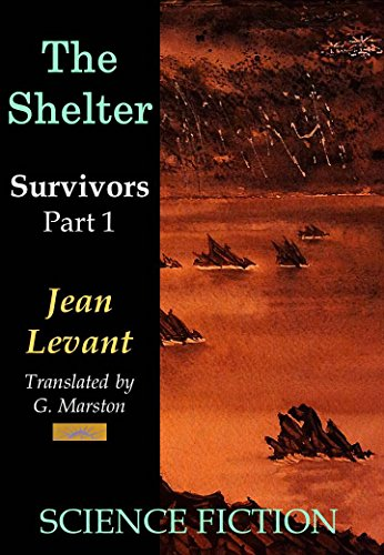The Shelter (Survivors Book 1) by [Levant, Jean]