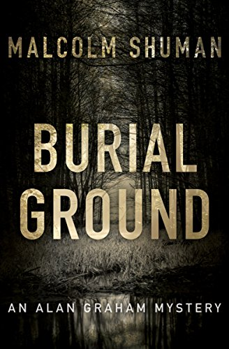 Burial Ground (The Alan Graham Mysteries Book 1)