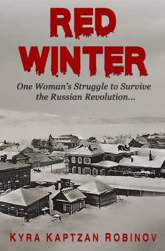 Red Winter: One Woman's Struggle to Survive the Russian Revolution