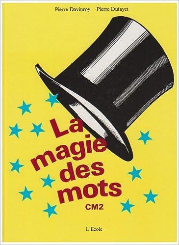 Livres gratuits en ligne La magie des mots, CM2. Livre élève epub, pdf