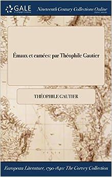 Émaux et camées: par Théophile Gautier (French Edition)