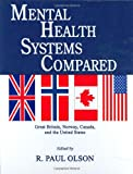 Mental Health Systems Compared : Great Britain, Norway, Canada, and the United States, , 0398076588